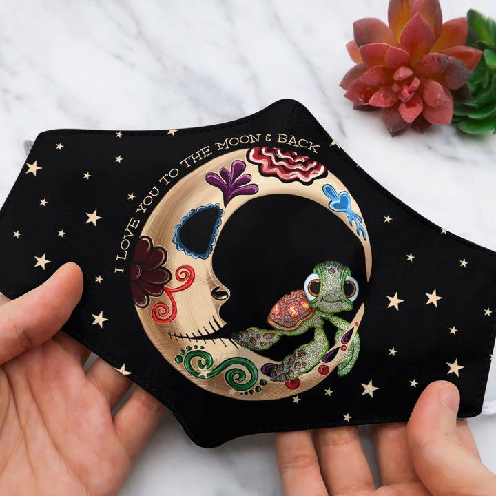 I Love You To The Moon And Back Turtle Face Mask