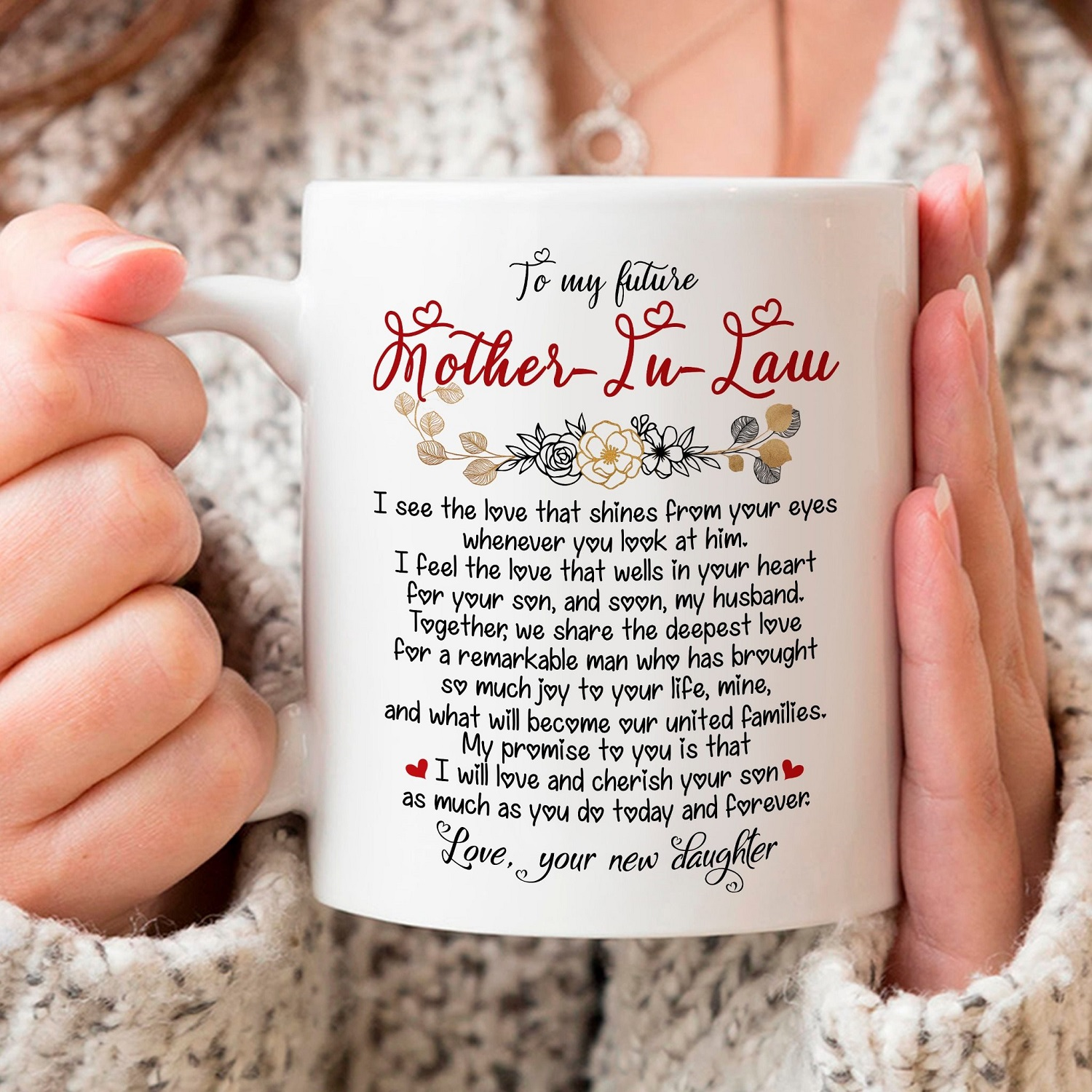 To My Future Mother-in-law, I See The Love That Shines From Your Eyes Mug
