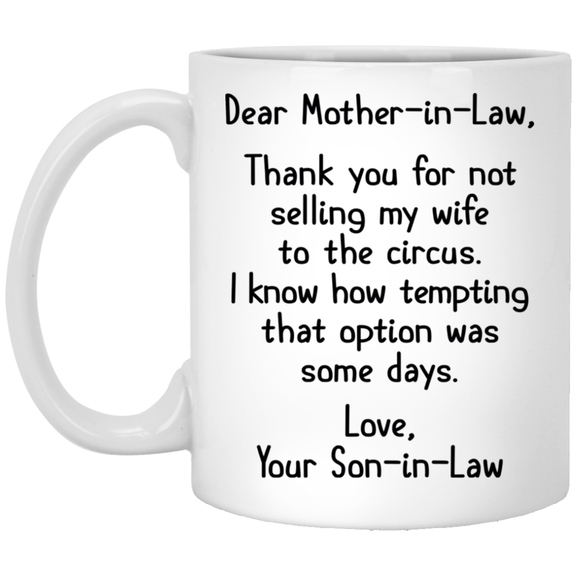 Thank You For Not Selling My Wife To The Circus Mug - Gift For Mother-in-law