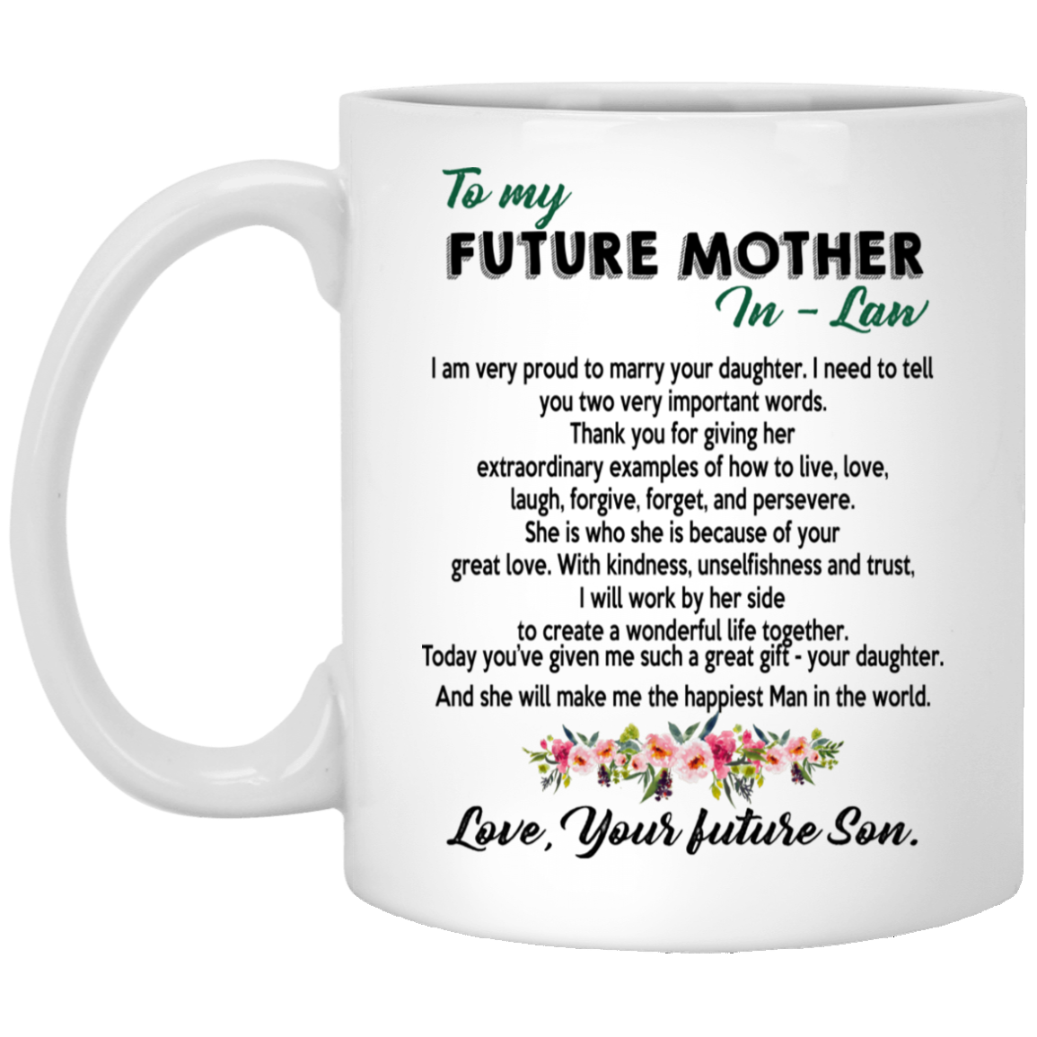 To My Future Mother-in-law, I am Proud To Marry Your Daughter Mug