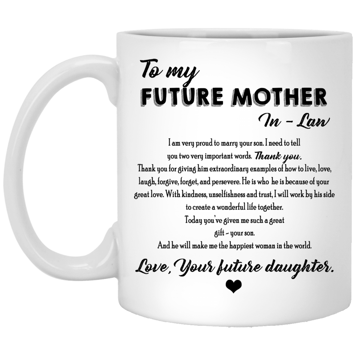 To My Future Mother-in-law, I Am Proud To Marry Your Son Mug