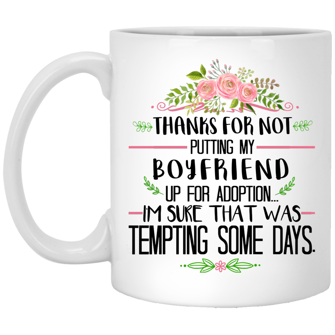 Thanks For Not Putting My Boyfriend Up For Adoption Mug - Gift For Mother-in-law