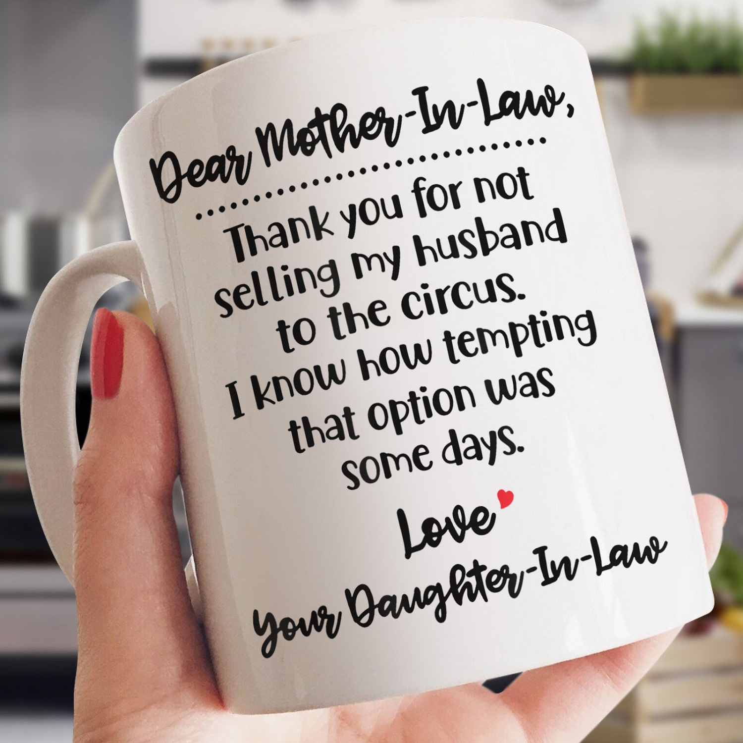 Thank You For Not Selling My Husband To The Circus Mug - Gift For Mother-in-law
