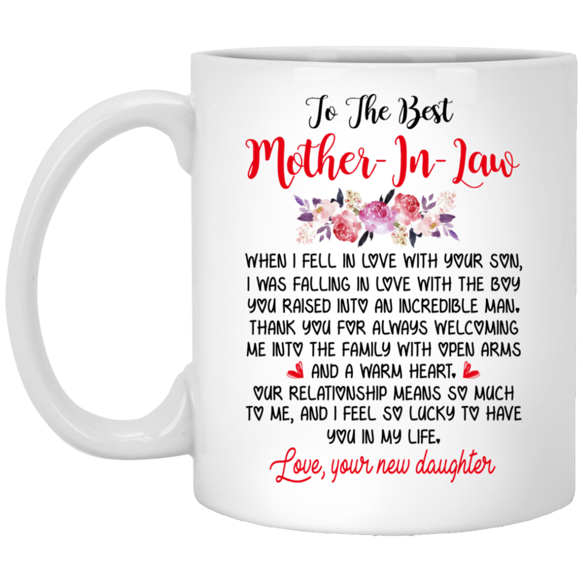 To the Best Mother-in-law, I Feel So Lucky To Have You In My Life Mug