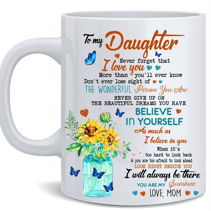 To My Daughter Look Right Beside You I Will Always Be There Mug- Gift From Mom