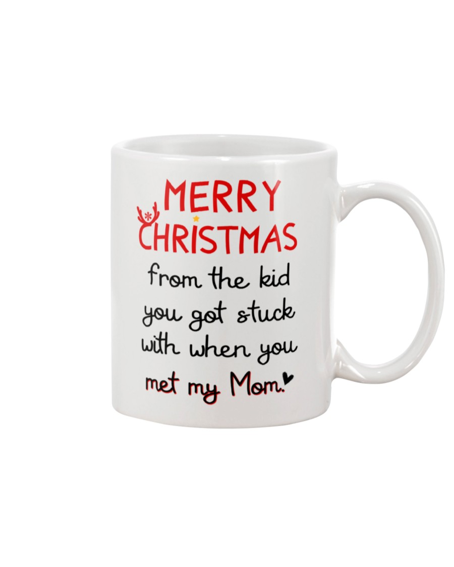Merry Christmas From The Kid You Got Stuck With When You Met My Mom Mug - Gift For Stepdad